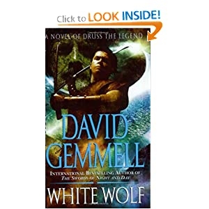 White Wolf: A Novel of Druss the Legend by David Gemmell