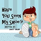 Children's Book: Have You Seen My Shoe?  (Happy Children's Book)