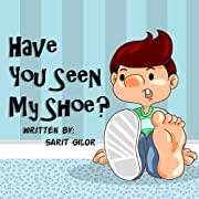 Children's Book: Have You Seen My Shoe?  (Happy Children's Book)