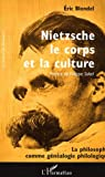 img - for Nietzsche, le corps et la culture (French Edition) book / textbook / text book