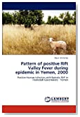 Pattern of positive Rift Valley Fever during epidemic in Yemen, 2000: Positive Human Infection with Epizotic RVF in Hodiedah Governorate - Yemen