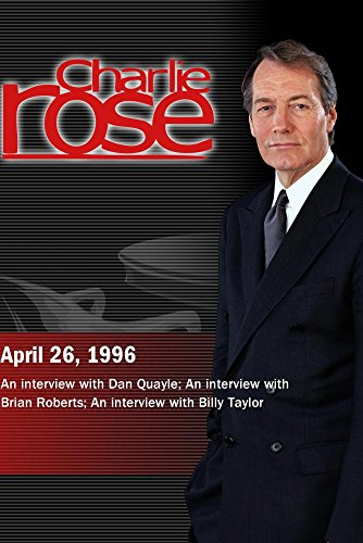 charlie-rose-with-dan-quayle-brian-roberts-billy-taylor-april-26-1996