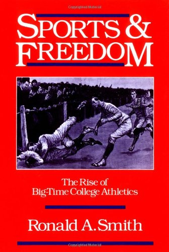 Sports and Freedom: The Rise of Big-Time College...