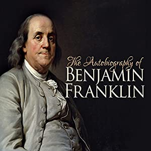 The Autobiography of Benjamin Franklin | Livre audio