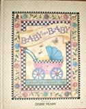 Baby Oh Baby: A Record of Baby's First Year (1570514860) by Mumm, Debbie