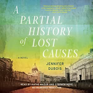 A Partial History of Lost Causes: A Novel | [Jennifer duBois]