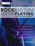 Rock Rhythm Guitar Playing: The Complete Guitar to Mastering Rock Rhythm Guitar