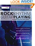 Rock Rhythm Guitar Playing: The Compl...