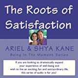 img - for The Roots of Satisfaction: Being in the Moment book / textbook / text book