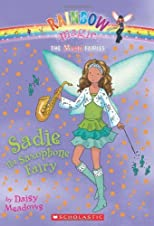 Music Fairies #7: Sadie the Saxophone Fairy: A Rainbow Magic Book [Mass Market Paperback]
