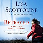 Betrayed: Rosato & Associates, Book 13 | Lisa Scottoline