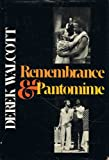 Remembrance & Pantomime: Two Plays (0374249121) by Walcott, Derek