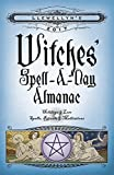 img - for Llewellyn's 2017 Witches' Spell-A-Day Almanac: Holidays & Lore, Spells, Rituals & Meditations book / textbook / text book