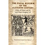 The Papal Reform of the Eleventh Century: Lives of Pope Leo IX and Pope Gregory VII (Manchester Medieval Sources...
