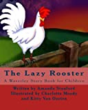 img - for The Lazy Rooster: A Waverley Story Book for Children book / textbook / text book