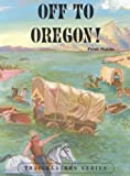 Trailblazers Series: Off to Oregon, Along the Santa Fe Trail, Gold Rush Fever, the River and the Trace, Through the Wilderness (Trailblazers Series)