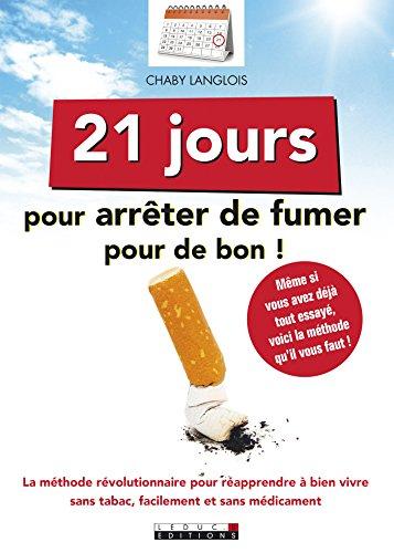 21-jours-pour-arreter-de-fumer-pour-de-bon-la-methode-revolutionnaire-pour-reapprendre-a-bien-vivre-