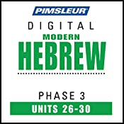 Hebrew Phase 3, Unit 26-30: Learn to Speak and Understand Hebrew with Pimsleur Language Programs |  Pimsleur