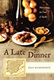 img - for Late Dinner: Discovering the Food of Spain book / textbook / text book