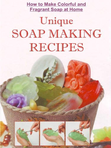 Free Kindle Book : How to Make Colorful and Fragrant Soap at Home: Unique Soap Making Recipes With Step by Step Photos (A Soap Making Book Book 2)