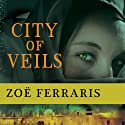 City of Veils: A Novel (       UNABRIDGED) by Zoe Ferraris Narrated by Kate Reading