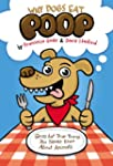 Why Dogs Eat Poop: Gross but True Thi...