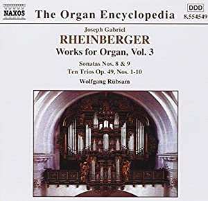 Rheinberger - Organ Music, Volume 3