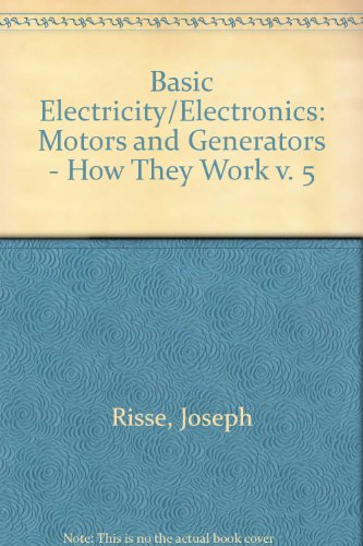 Basic Electricity Electronics: Motors And Generators - How They Work