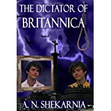 The Dictator of Britannicaby A. N. Shekarnia