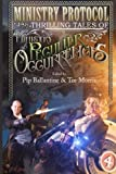 img - for Ministry Protocol: Thrilling Tales of the Ministry of Peculiar Occurrences by Tee Morris (2013-10-06) book / textbook / text book
