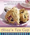 Alice's Tea Cup: Delectable Recipes f...