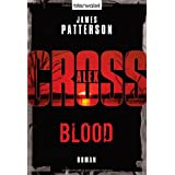 Blood - Alex Cross 12 -: Thriller: Ein Alex-Cross-Romanby James Patterson