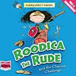 Roodica the Rude and the Chariot Challenge | Margaret Ryan