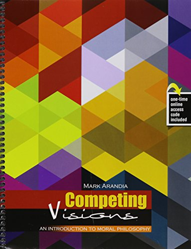 Competing Visions: An Introduction to Moral Philosophy