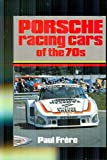 img - for Porsche racing cars of the 70s First edition by Frere, Paul (1981) Hardcover book / textbook / text book