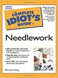 img - for Complete Idiot's Guide to Needlework book / textbook / text book