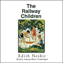 The Railway Children Audiobook by Edith Nesbit Narrated by Johanna Ward