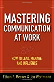 www.payane.ir - Mastering Communication at Work: How to Lead, Manage, and Influence