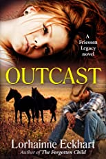 Outcast (The Friessen Legacy Series, Book 2), A Western Romance