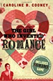 The Girl Who Invented Romance (0385732392) by Cooney, Caroline B.