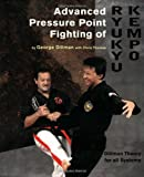 img - for Advanced Pressure Point Fighting of Ryukyu Kempo: Dillman Theory for All Systems Point Fighting book / textbook / text book
