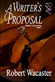 A Writers Proposal (Writers Love Series) (Volume 2)