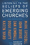 Listening to the Beliefs of Emerging Churches: Five Perspectives (0310271355) by Mark Driscoll