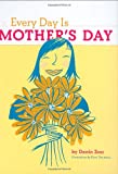 img - for Every Day Is Mother's Day book / textbook / text book