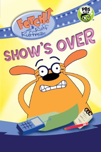 Show's Over (Turtleback School & Library Binding Edition) (Fetch! with Ruff Ruffman) PDF
