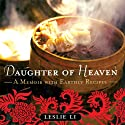 Daughter of Heaven: A Memoir with Earthly Recipes Audiobook by Leslie Li Narrated by Bernadette Flaggler