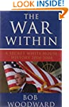 The War Within: A Secret White House...