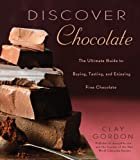 Image of Discover Chocolate: The Ultimate Guide to Buying, Tasting, and Enjoying Fine Chocolate