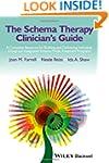 The Schema Therapy Clinician's Guide:...