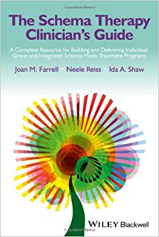 The Schema Therapy Clinician's Guide: A Complete Resource for Building